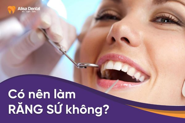 Có nên làm răng sứ không 3