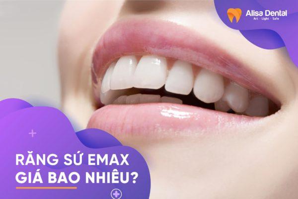 Giá răng sứ Emax 2